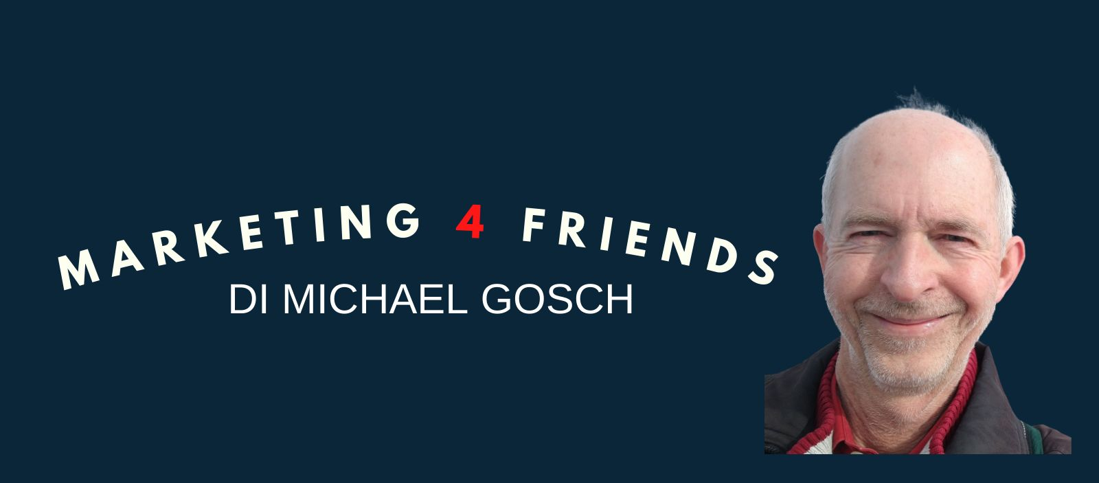Marketing4Friends - DI Michael Gosch